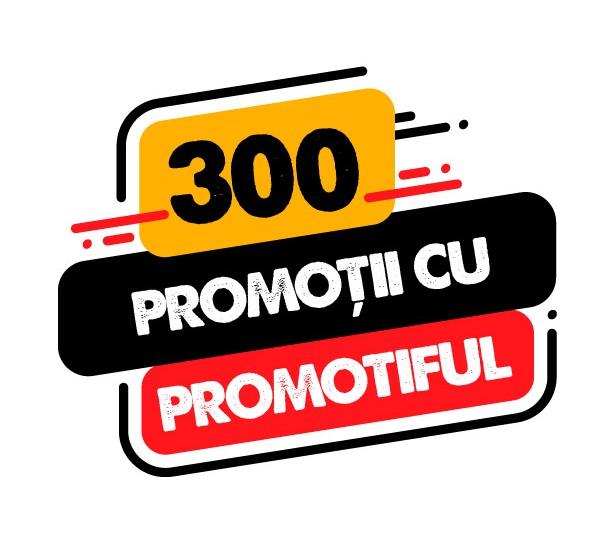 Sărbătorim site-ul cu numărul 300 construit pe platforma Promotiful!